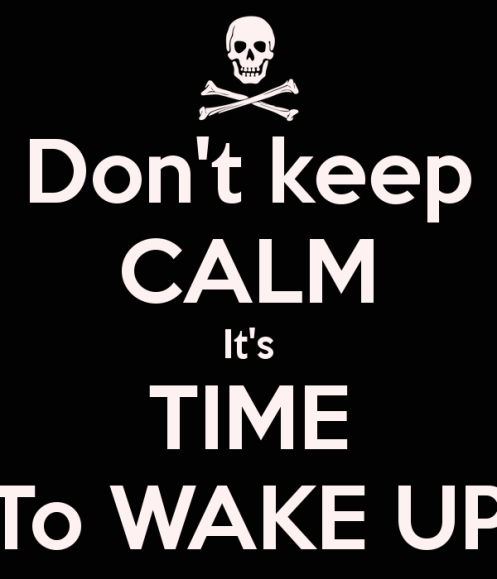 dont-keep-calm-its-time-to-wake-up-1
