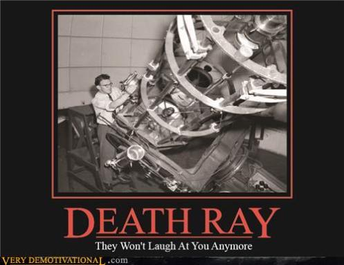 demotivational-posters-death-ray