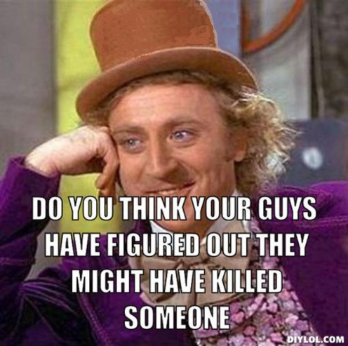 resized_creepy-willy-wonka-meme-generator-so-michael-do-you-think-your-guys-have-figured-out-they-might-have-killed-someone-7a3d6a